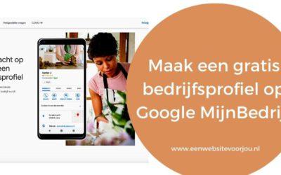 Maak een gratis bedrijfsprofiel aan op Google Mijn Bedrijf